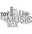 A toy music box is a toy for life text word cloud vector image