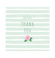 thank you card rose on stripped background vector image vector image