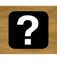 Question mark on brown wooden background vector image vector image