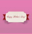 Happy Mothers Day greeting Banner with Ribbon vector image