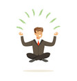smiling businessman sitting in a lotus pose money vector image vector image