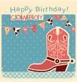 cowboy happy birthday card with cowboy shoe child vector image