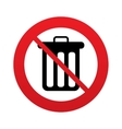 Dont throw trash Recycle bin sign icon vector image