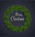 christmas fir-tree wreath on black background vector image