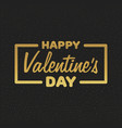 greeting card happy valentines day golden vector image