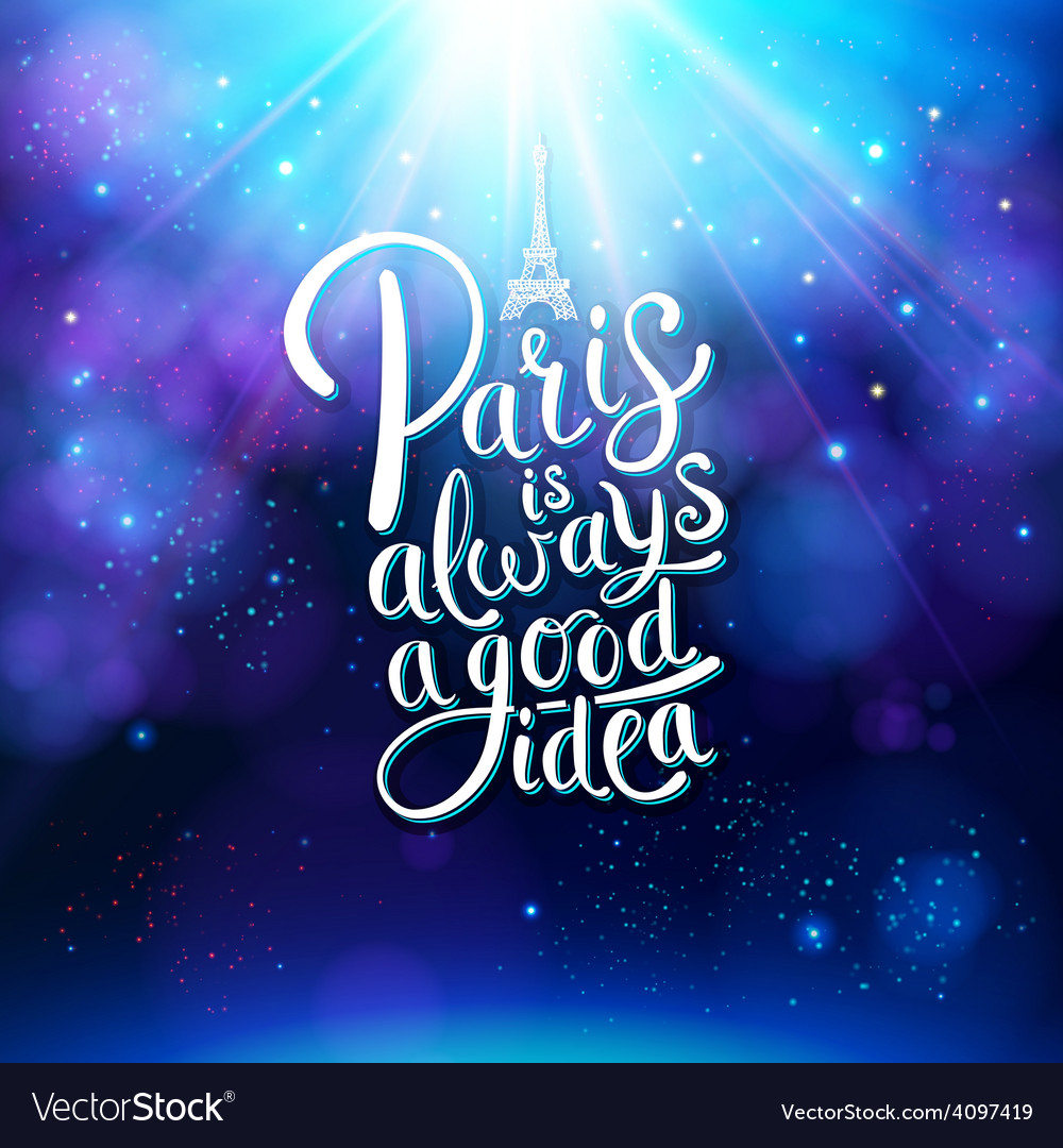 Paris is always a good idea on glowing background vector