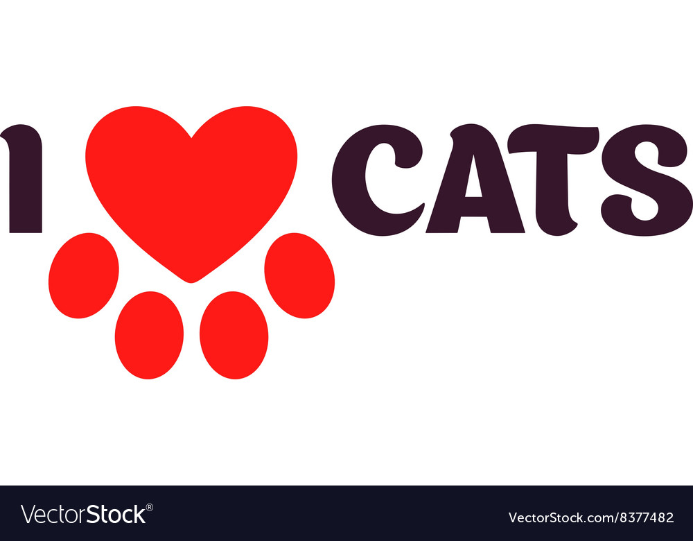 I love cats black lettering on a white background vector