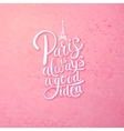 Paris is Always a Good Idea Concept on Pink vector image