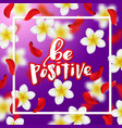 hand drawn calligraphy be positive vector image