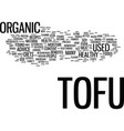 the increased benefit of organic tofu text