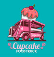 food truck cupcake birthday cake bakery shop fast vector image