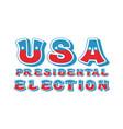 usa presidental election typography political vector image