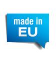 made in EU blue 3d realistic speech bubble vector image