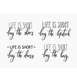 Life is short Buy the shoes dress bag lipstick vector image