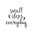 Small steps everyday Hand drawn typography poster vector image