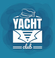white lettering yacht club sailor vector image