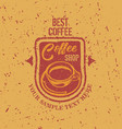 coffee shop label grunge hipster poster vector image