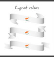 set of three ribbon with the cypriot colors vector image