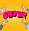 pop art hands gesturing great super design vector image