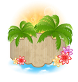 Wooden signboard palms and flowers on the seashore vector image