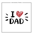 Happy Father Day Card - hand drawn letter vector image vector image