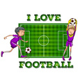 I love football with players vector image