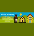 houses in the city banner horizontal concept vector image