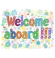 Welcome aboard decorative lettering text vector image