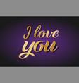 i love you gold golden text postcard banner logo vector image