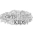 Gifts for kids text background word cloud concept vector image