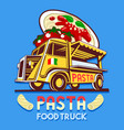 food truck italian pasta fast delivery service vector image
