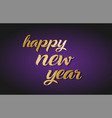 happy new year gold golden text postcard banner vector image