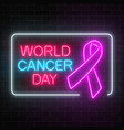neon world cancer day glowing sign on a dark vector image