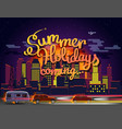 summer holidays coming vector image