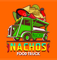 Food truck mexican nachos chili pepper fast vector image