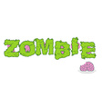 Zombie text Green terrible letter and brains vector image