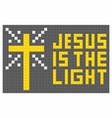 jesus is the light vector image