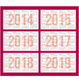 calendar grid for 2014 2015 2016 2017 2018 2019 vector image