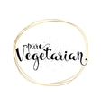 Pure vegetarian inscription Hand drawn vector image