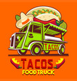 food truck taco mexican fast delivery service logo vector image