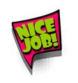 comic book text bubble advertising nice job vector image