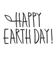 happy earth day hand lettering handmade vector image vector image