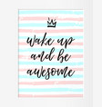 quote wake up and be awesome motivational phrase vector image