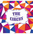 vintage circus background triangles colorful vector image