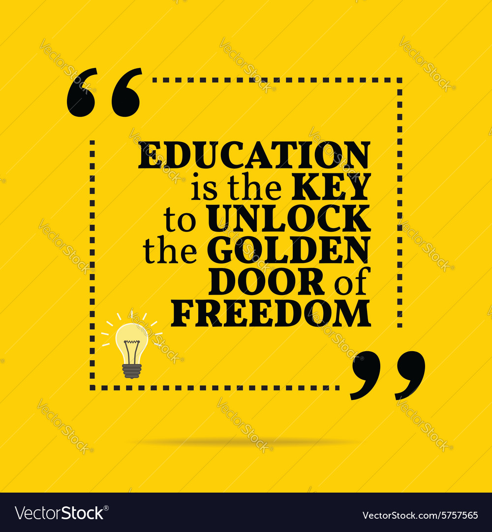 Inspirational motivational quote education is the vector