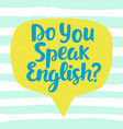 do you speak english vector image