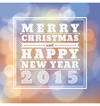 Merry Christmas Happy New Year 2015 greeting card vector image vector image