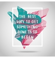The best way Inspirational quote vector image