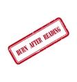 Burn After Reading Grunge Rubber Stamp vector image vector image
