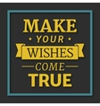 Make your wishes come true vector image